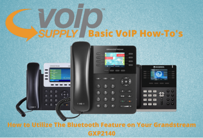 How to Utilize The Bluetooth Feature On Grandstream GXP2140