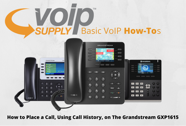 Grandstream GXP1615: How to Place a Call Using Call History