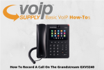 how-to-record-a-call-on-the-grandstream-gxv3240