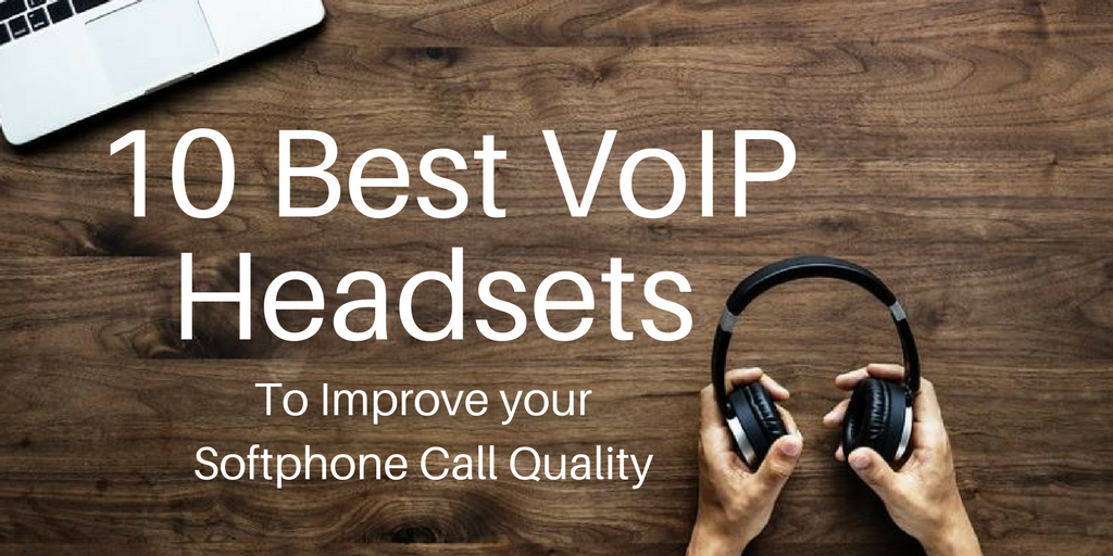 10 Best Voip Headsets To Improve Your Softphone Call Quality Voip Insider