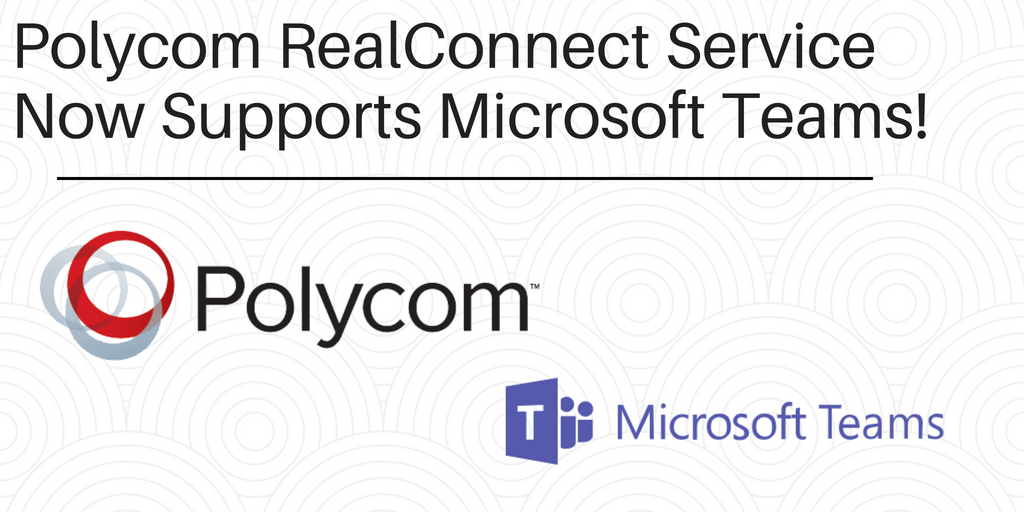 Polycom RealConnect Service Supports Microsoft Teams Now! - VoIP Insider