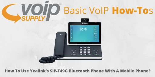 How To Use Yealink S Sip T49g Bluetooth Phone With A Mobile Phone Voip Insider