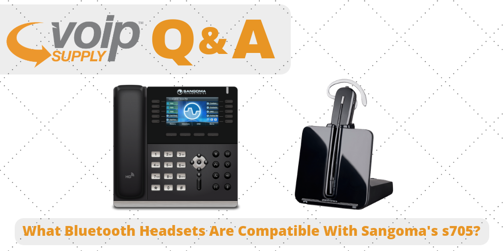 What Bluetooth Headsets are Compatible with Sangoma's s705