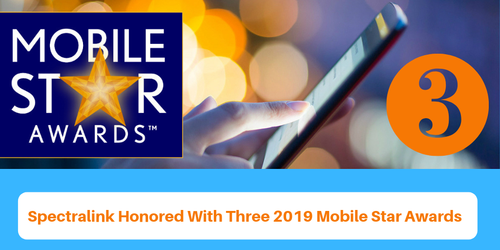 Spectralink Honored With Three 2019 Mobile Star Awards
