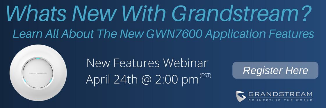 Webinar-Grandstream GWN7600-April 24.18