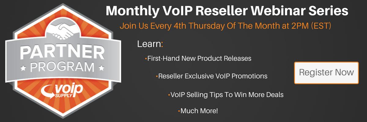 VoIP Supply Monthly Reseller Webinar Series