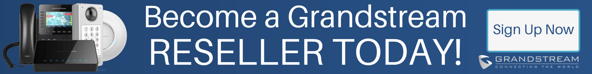 Become a Grandstream Reseller Today