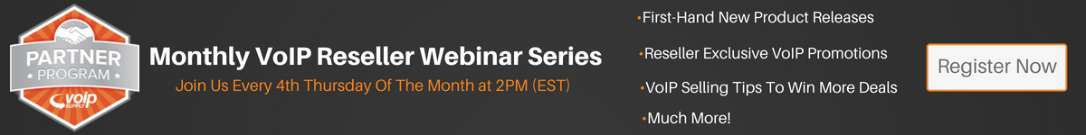 Join VoIP Supply's Monthly VoIP Reseller Webinar Series