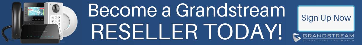 Become a Grandstream Reseller