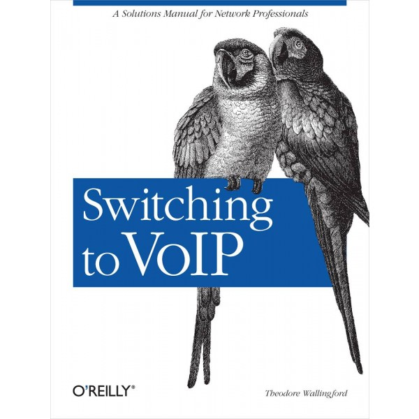 Switching To VoIP Ted Wallingford