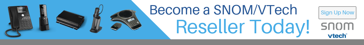 Become a Snom and Vtech Reseller Today!