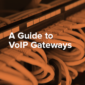 A Guide to VoIP Gateways