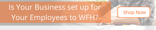is your business set up for wfh?