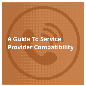 A Guide to VoIP Service Provider Compatibility